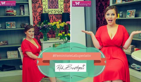 Regăsește #FeminitateaLaSuperlativ prin RohBoutique